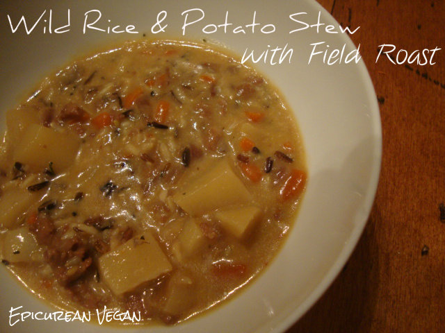 Wild Rice and Potato Stew with Field Roast -- Epicurean Vegan