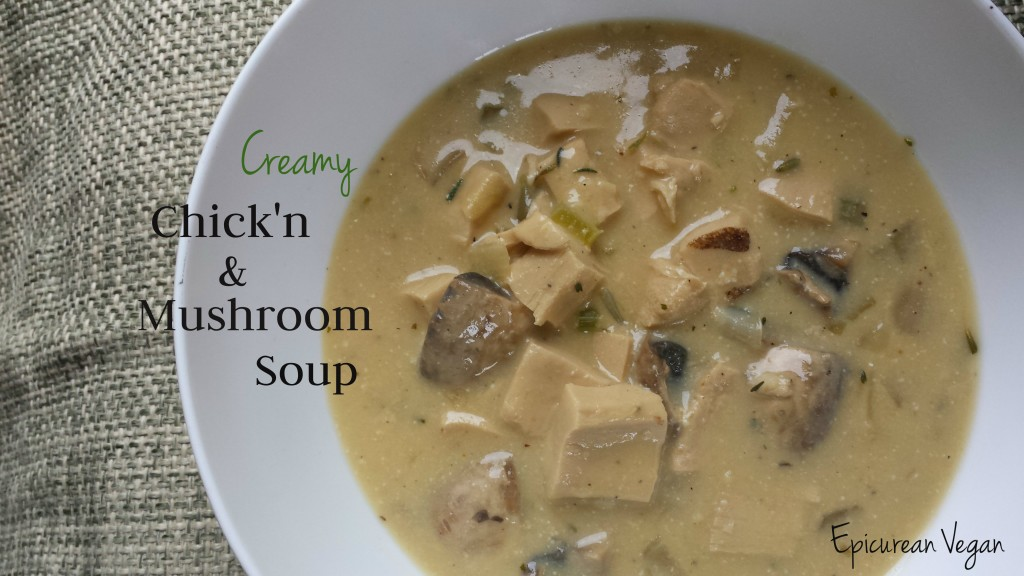 Creamy Chick'n and Mushroom Soup -- Epicurean Vegan