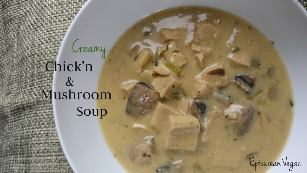 Creamy Chick'n and Mushroom Soup -- Epicurean Vegan