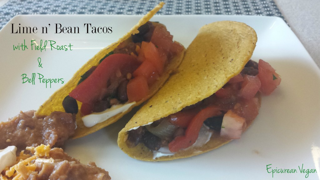 Lime n' Bean Tacos with Field Roast and Bell Peppers -- Epicurean Vegan