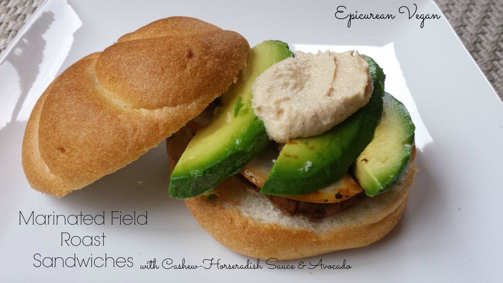 Marinated Field Roast Sandwiches with Cashew-Horseradish Sauce and Avocado --Epicurean Vegan
