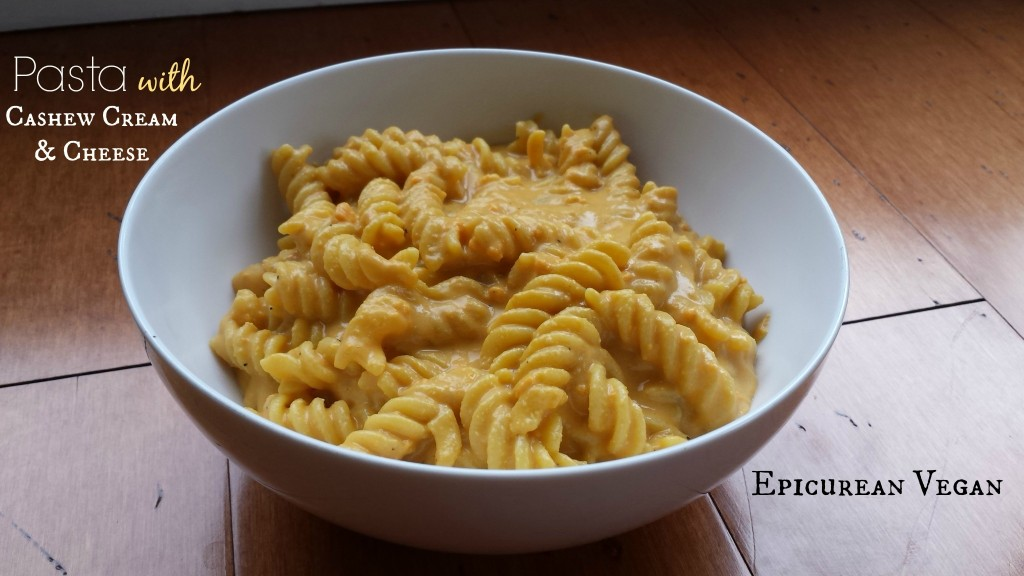 Pasta with Cashew Cream and Cheese -- Epicurean Vegan
