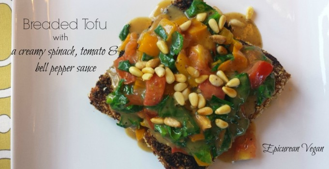 Breaded Tofu with a Creamy Spinach, Tomato and Bell Pepper Sauce