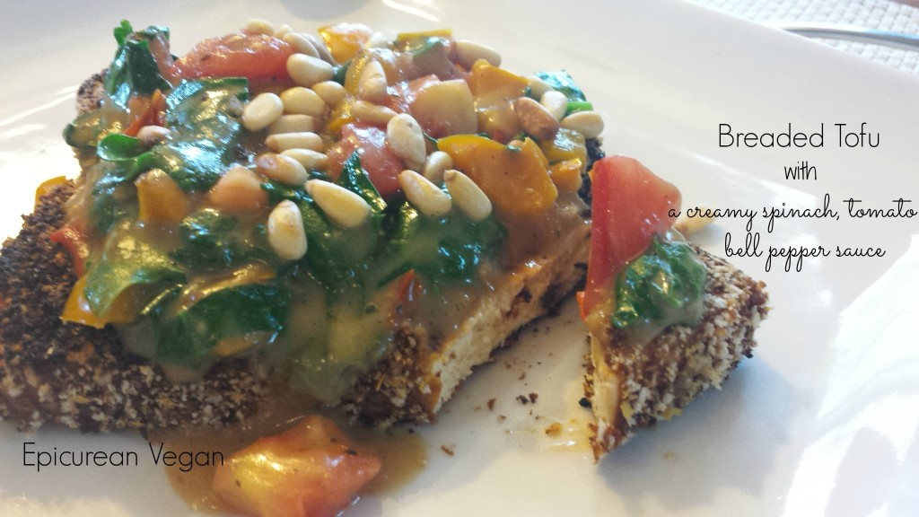 Breaded Tofu with a Creamy Spinach, Tomato and Bell Pepper Sauce -- Epicurean Vegan
