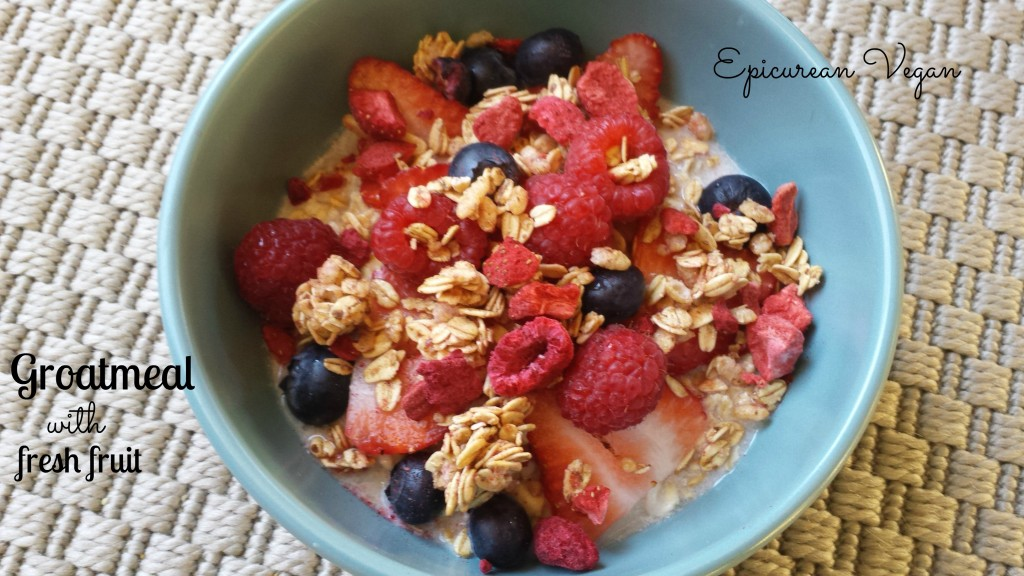 Groatmeal with Fresh Fruit -- Epicurean Vegan
