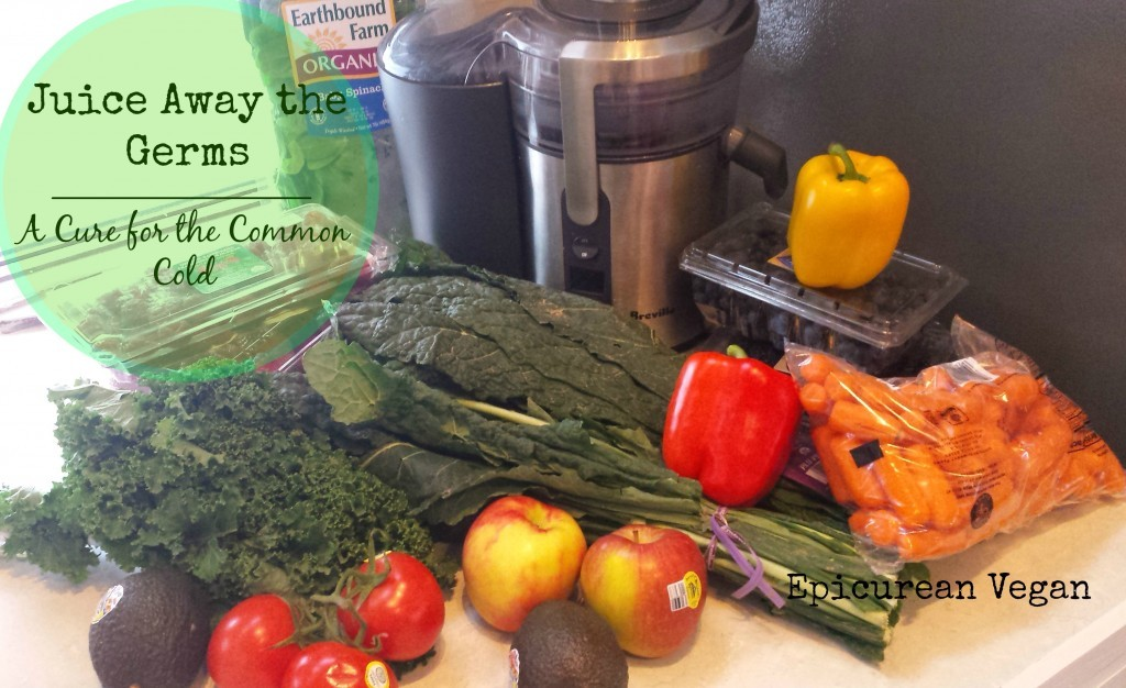 Juice Away the Germs -- Epicurean Vegan