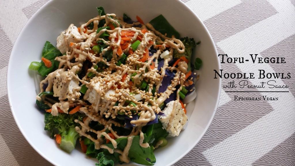 Tofu-Veggie Noodle Bowls with Peanut Sauce -- Epicurean Vegan