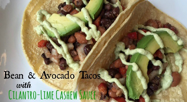 Bean & Avocado Tacos with Cilantro-Lime Cashew Sauce