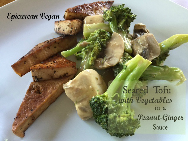 Seared Tofu with Vegetables in a Peanut-Ginger Sauce -- Epicurean Vegan