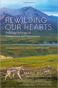 Rewilding Our Hearts by Marc Bekoff