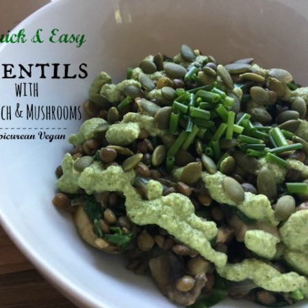 Quick and Easy Lentils with Spinach and Mushrooms -- Epicurean Vegan