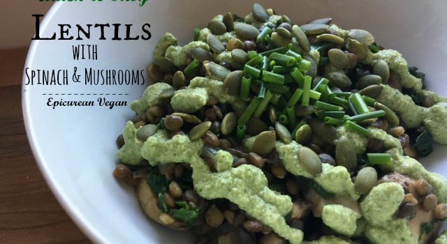 Quick & Easy Lentils with Spinach & Mushrooms