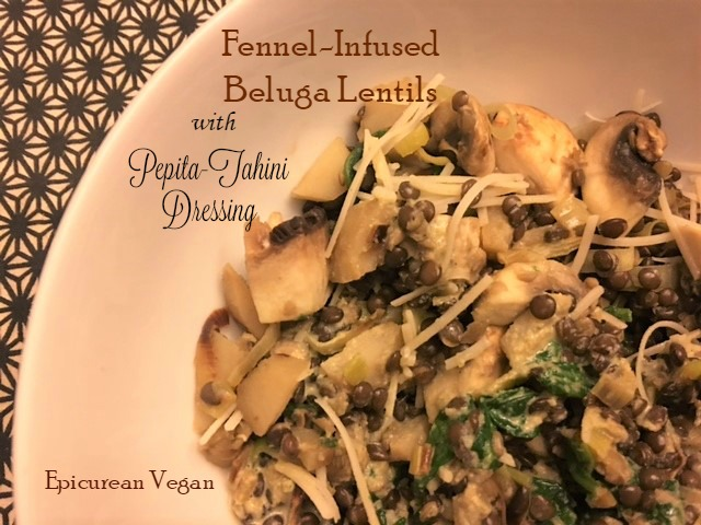 Fennel-Infused Beluga Lentils with Pepita-Tahini Dressing -- Epicurean Vegan