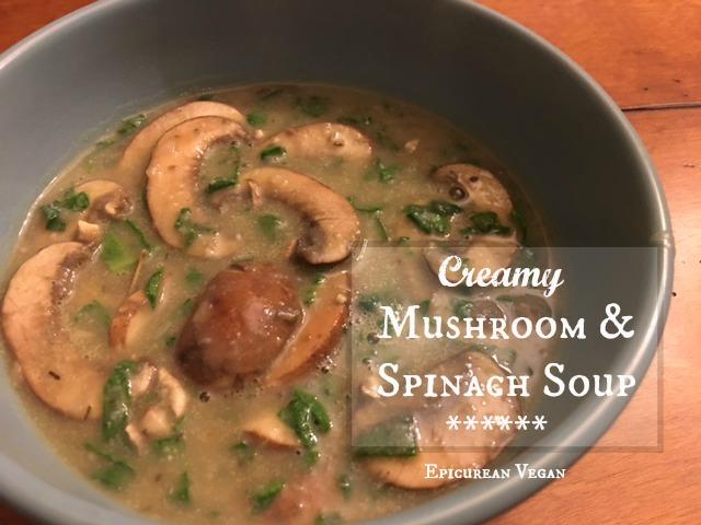 Creamy Mushroom & Spinach Soup -- Epicurean Vegan