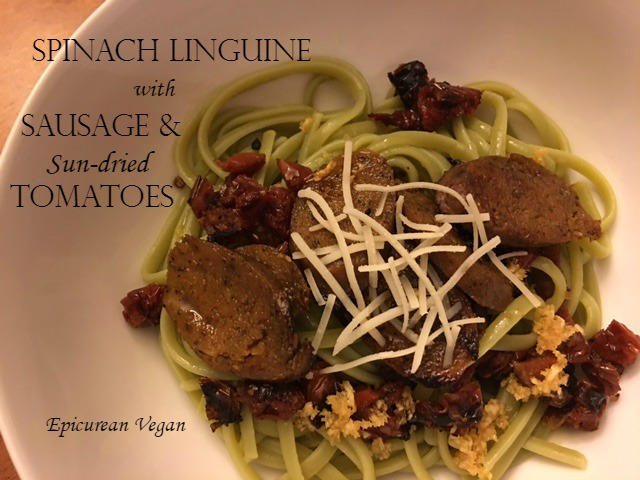 Spinach Linguine with Sausage and Sun-dried Tomatoes -- Epicurean Vegan