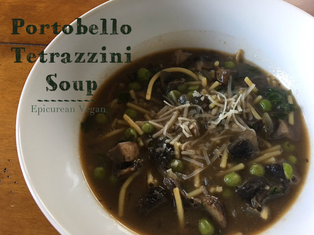 Portobello Tetrazzini Soup - Epicurean Vegan
