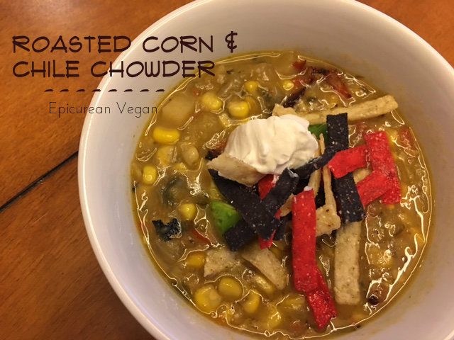 Roasted Corn and Chile Chowder -- Epicurean Vegan